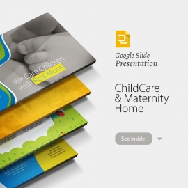 Child Care & Maternity Home Google Slide Presentation